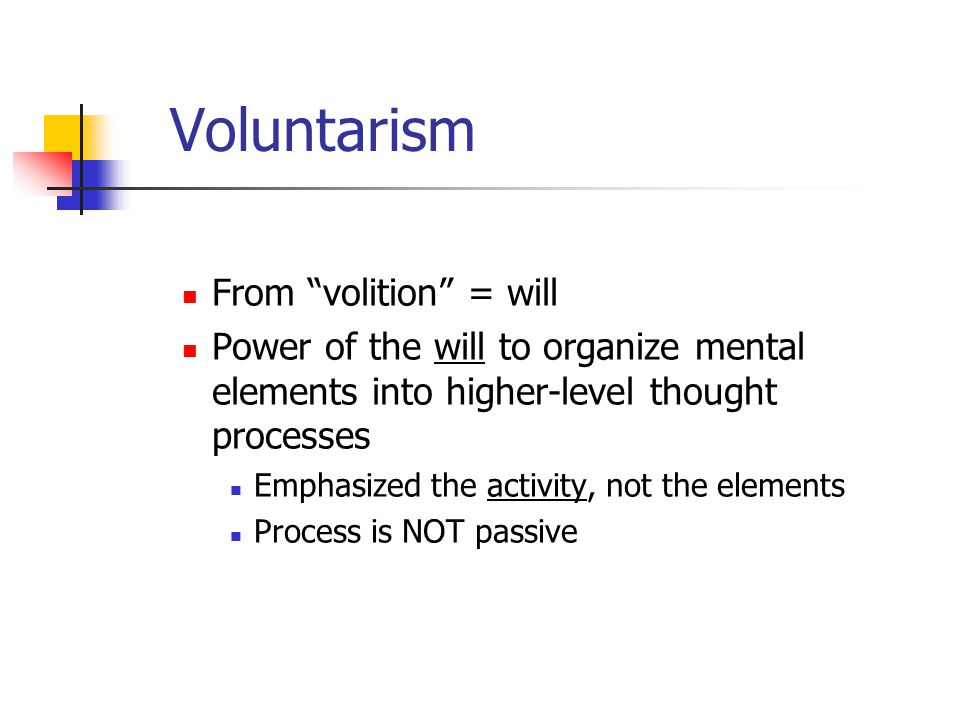 Voluntarism From volition = will