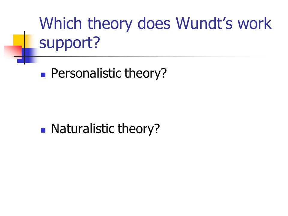 Which theory does Wundt's work support