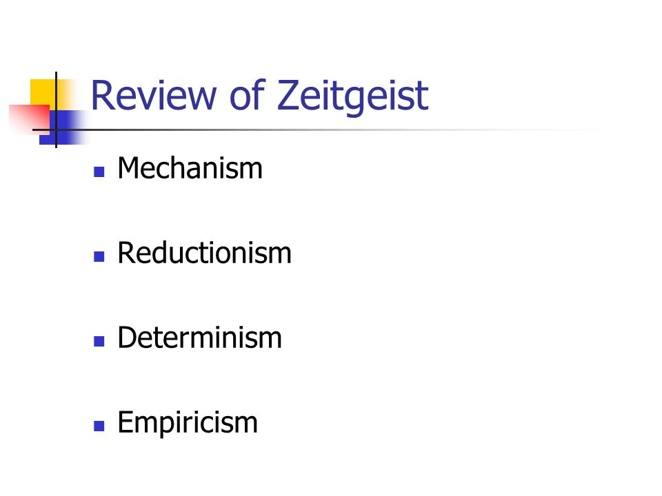 Review of Zeitgeist Mechanism Reductionism Determinism Empiricism