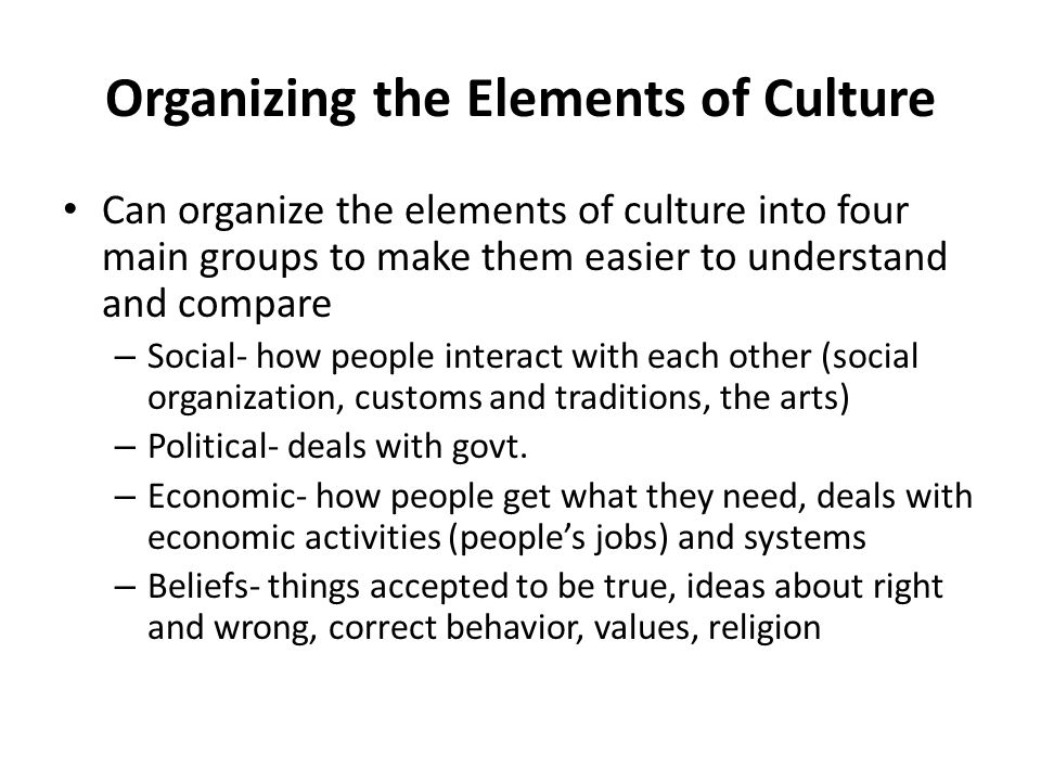 Organizing the Elements of Culture