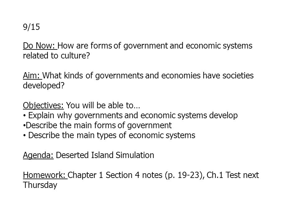 9/15 Do Now: How are forms of government and economic systems related to culture