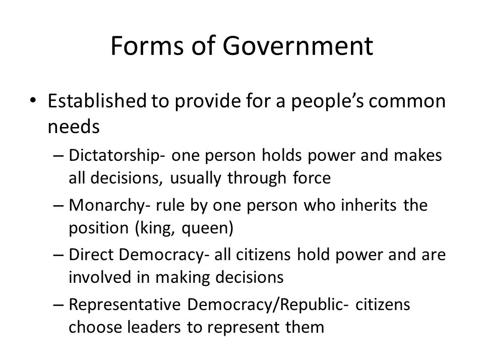 Forms of Government Established to provide for a people's common needs