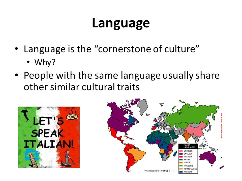 Language Language is the cornerstone of culture