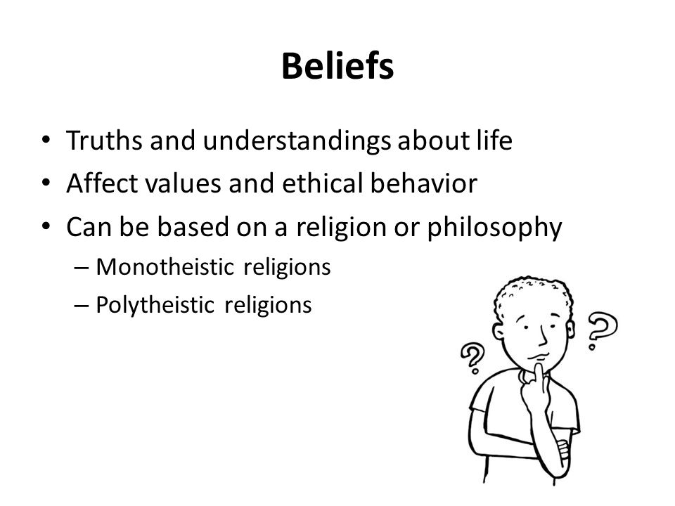 Beliefs Truths and understandings about life