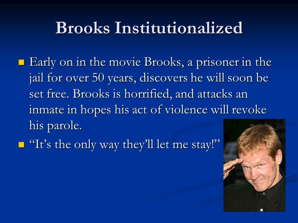 Brooks Institutionalized