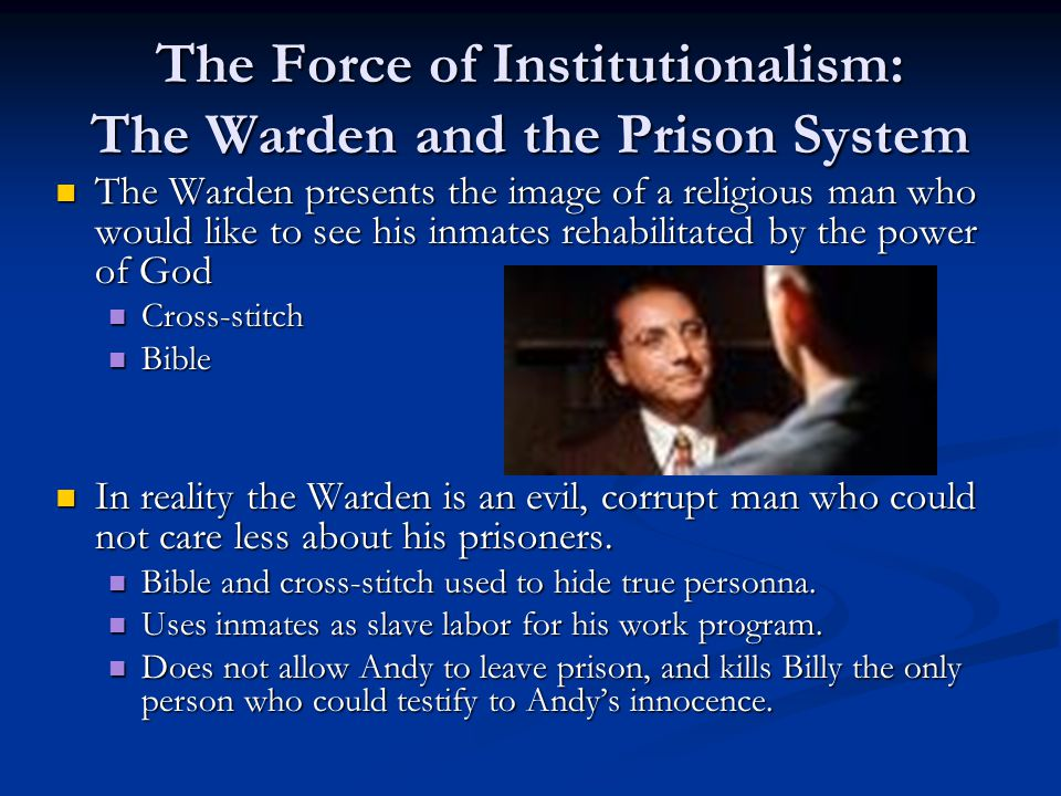 The Force of Institutionalism: The Warden and the Prison System