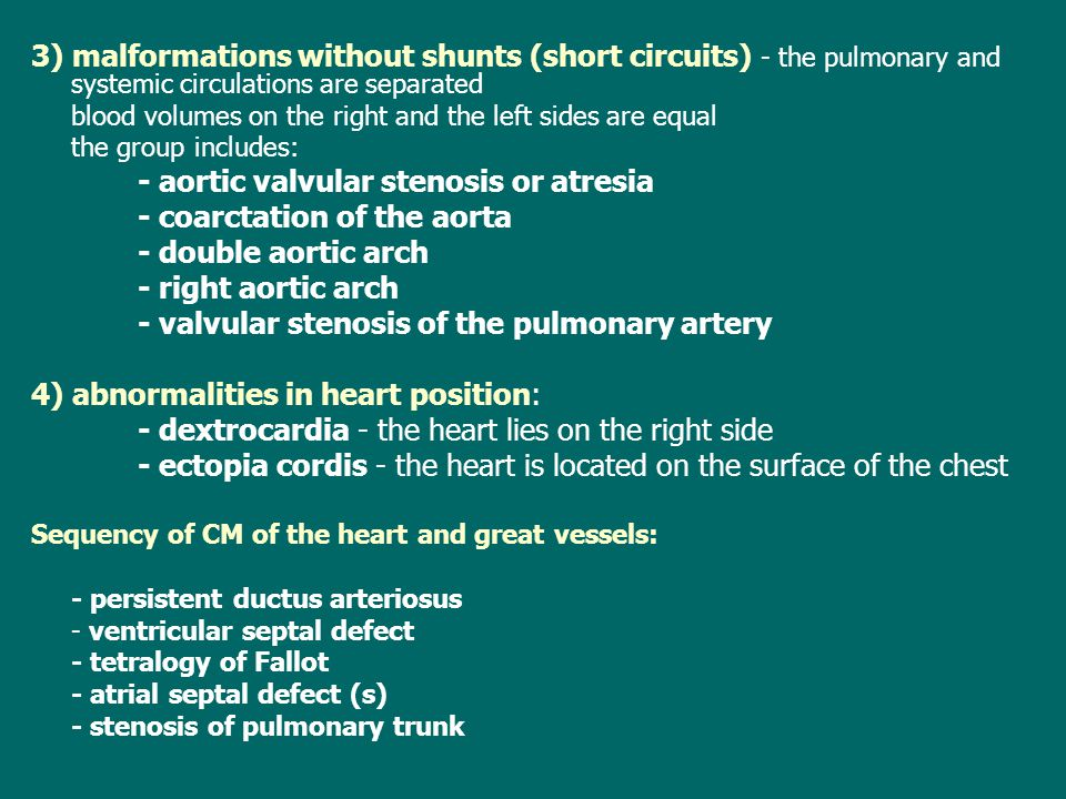 - aortic valvular stenosis or atresia - coarctation of the aorta