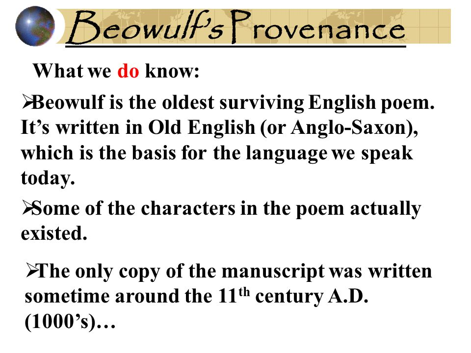 Beowulf's Provenance What we do know: