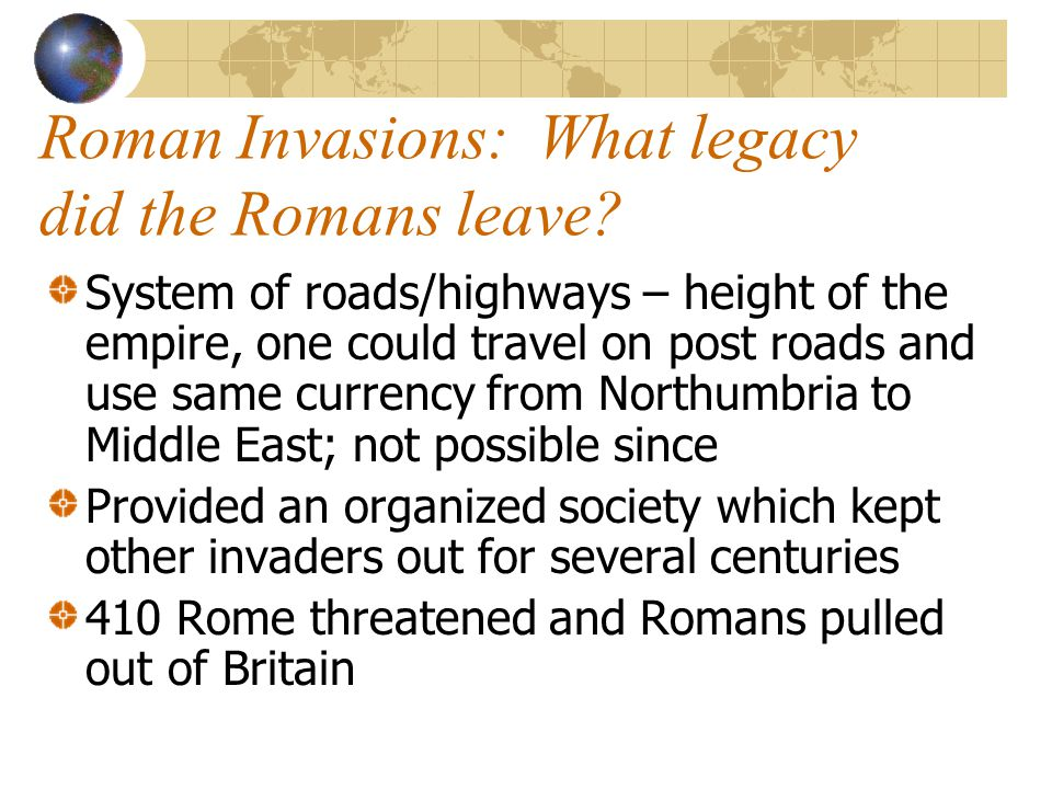 Roman Invasions: What legacy did the Romans leave