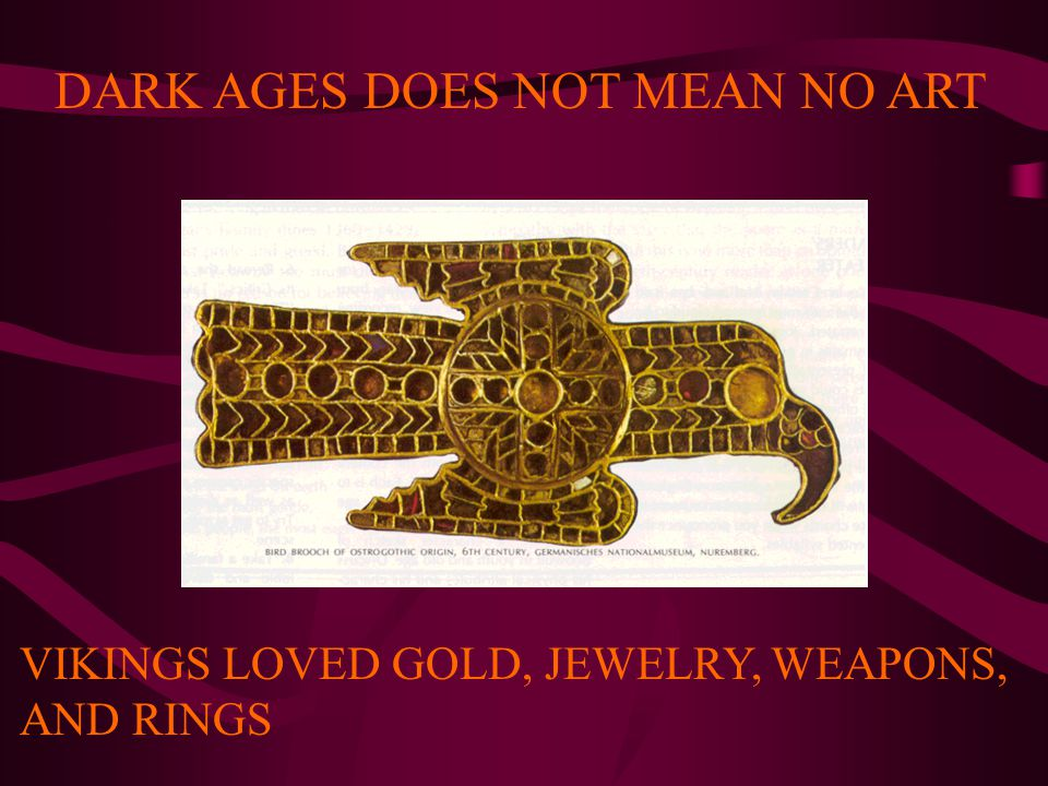 DARK AGES DOES NOT MEAN NO ART