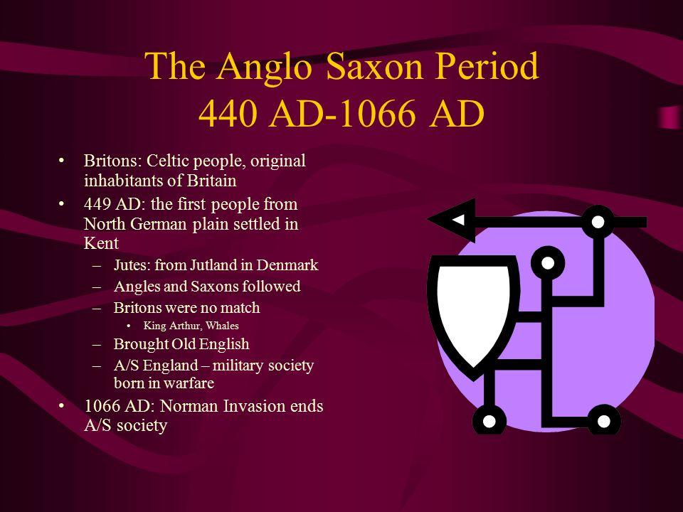 The Anglo Saxon Period 440 AD-1066 AD