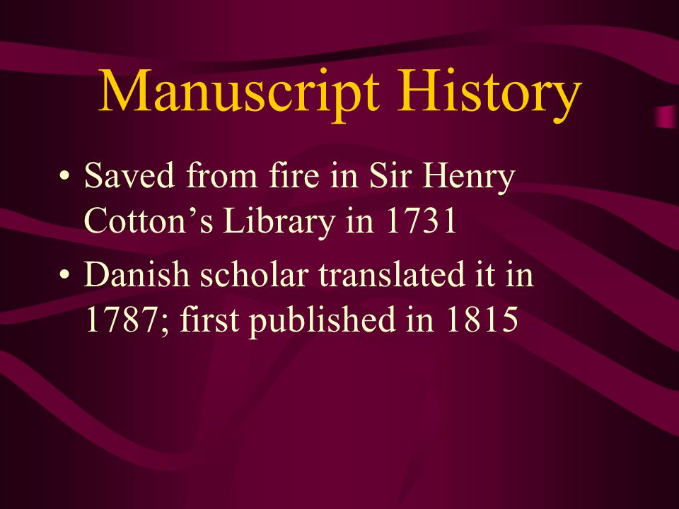 Manuscript History Saved from fire in Sir Henry Cotton's Library in 1731.