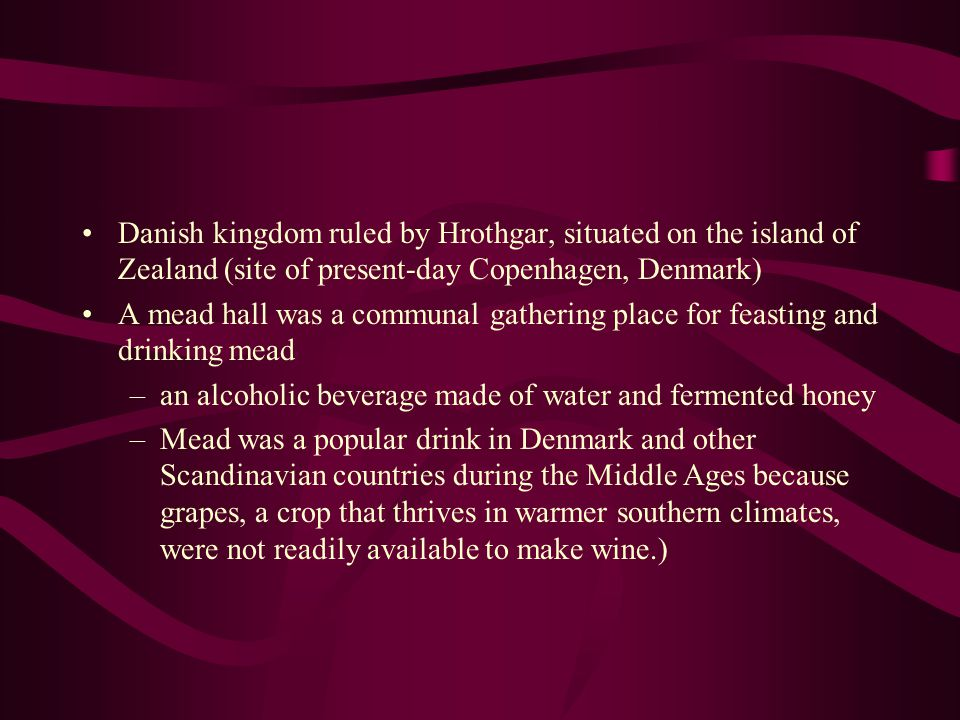 Danish kingdom ruled by Hrothgar, situated on the island of Zealand (site of present-day Copenhagen, Denmark)
