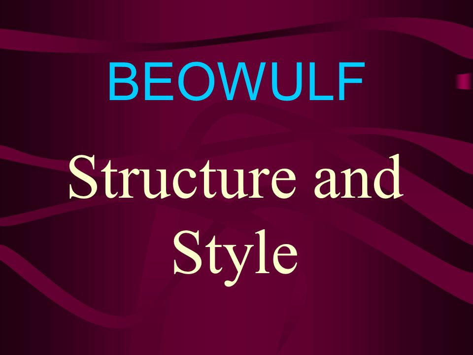 BEOWULF Structure and Style