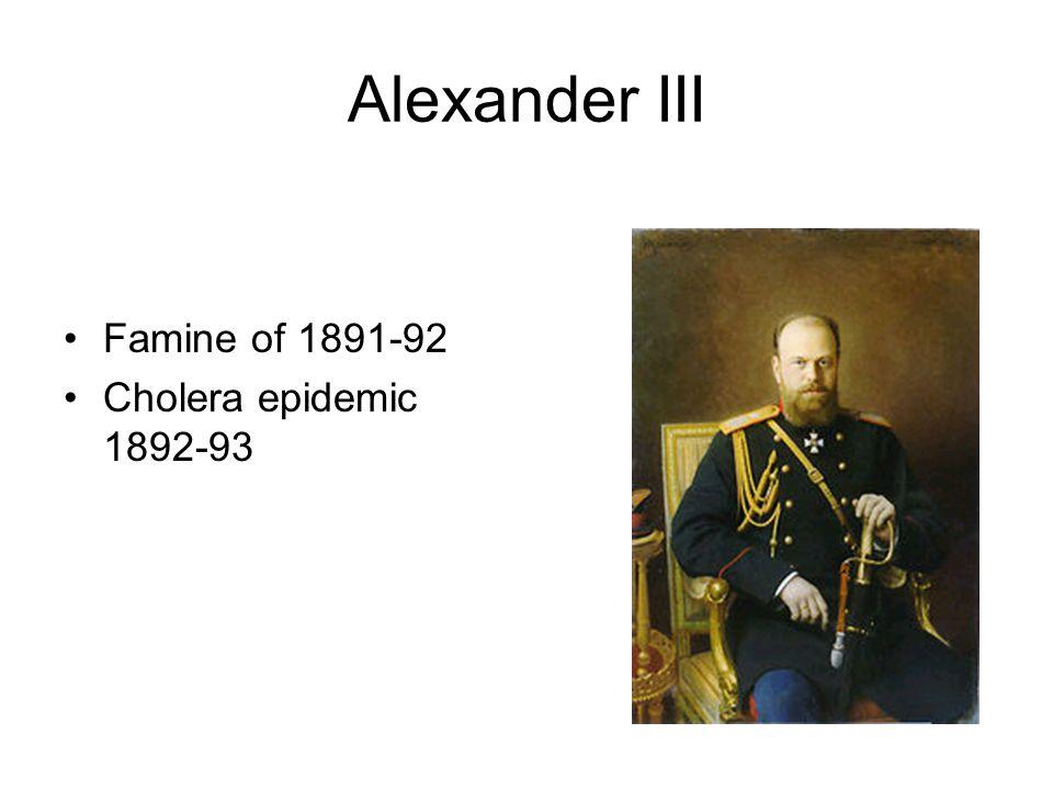Alexander III Famine of 1891-92 Cholera epidemic 1892-93