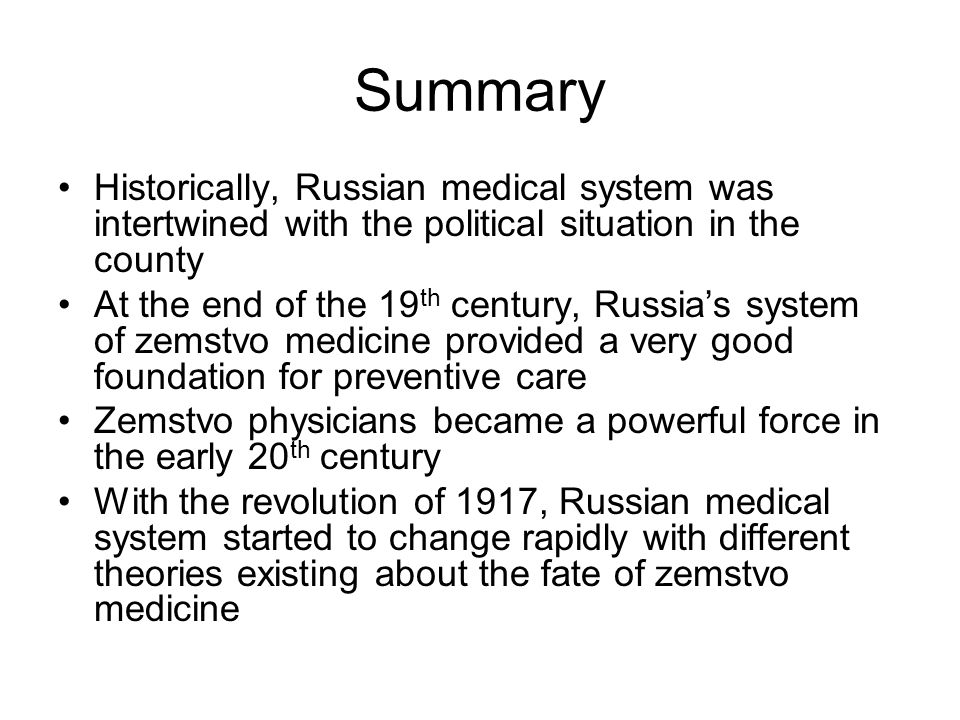 Summary Historically, Russian medical system was intertwined with the political situation in the county.