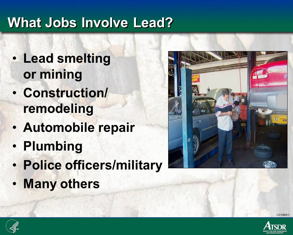 What Jobs Involve Lead Lead smelting or mining