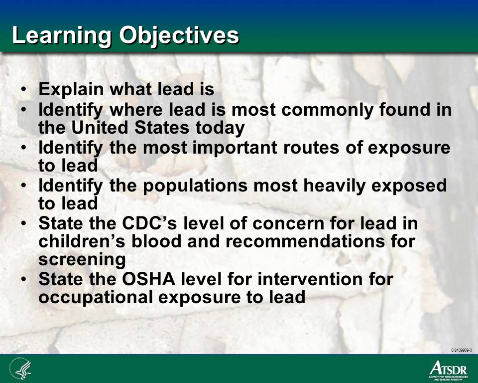 Learning Objectives Explain what lead is