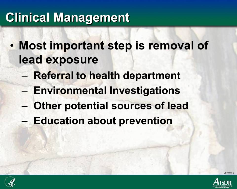 Clinical Management Most important step is removal of lead exposure