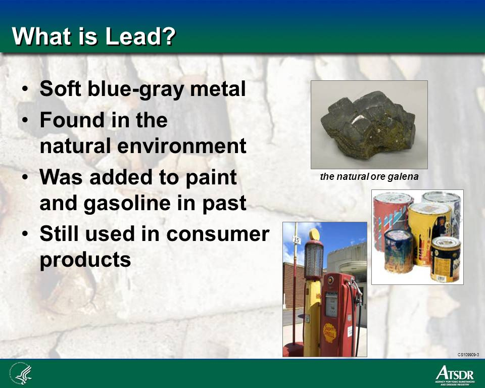 What is Lead Soft blue-gray metal Found in the natural environment