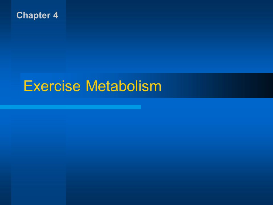 Chapter 4 Exercise Metabolism