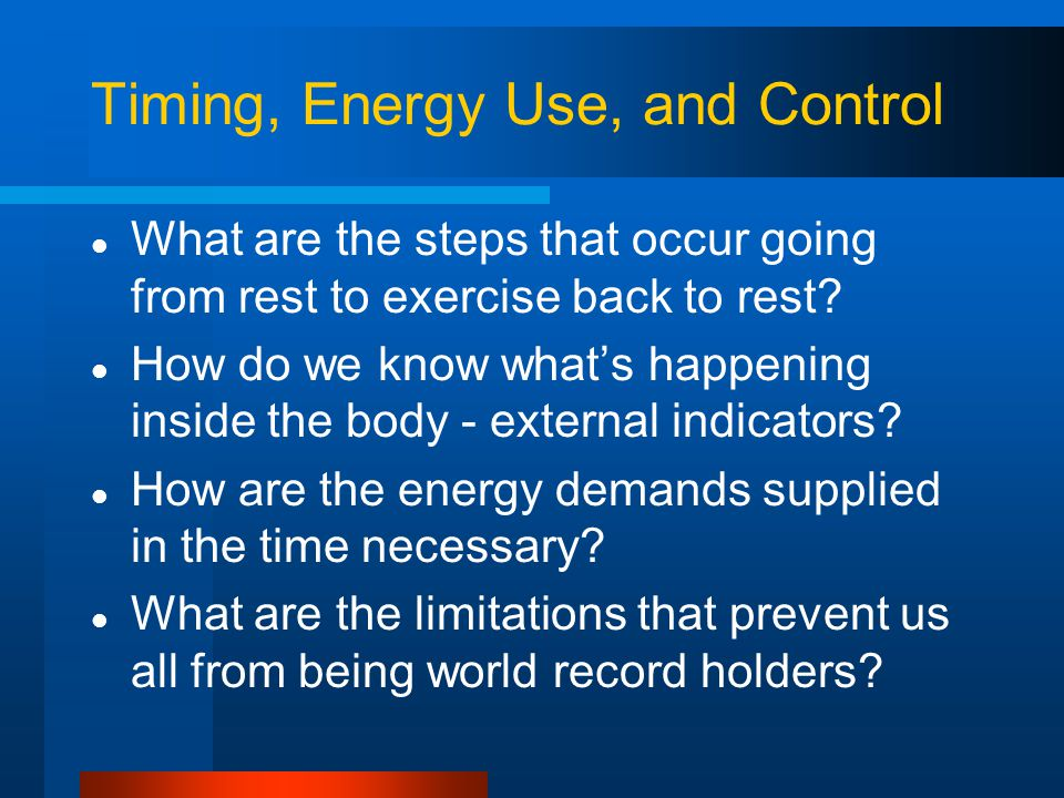 Timing, Energy Use, and Control