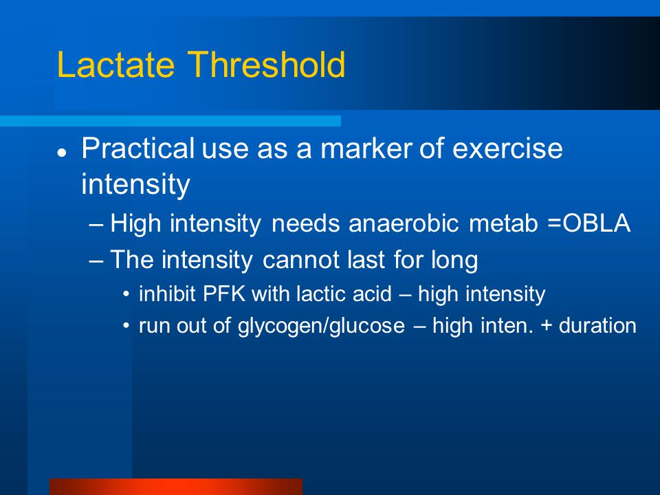 Lactate Threshold Practical use as a marker of exercise intensity