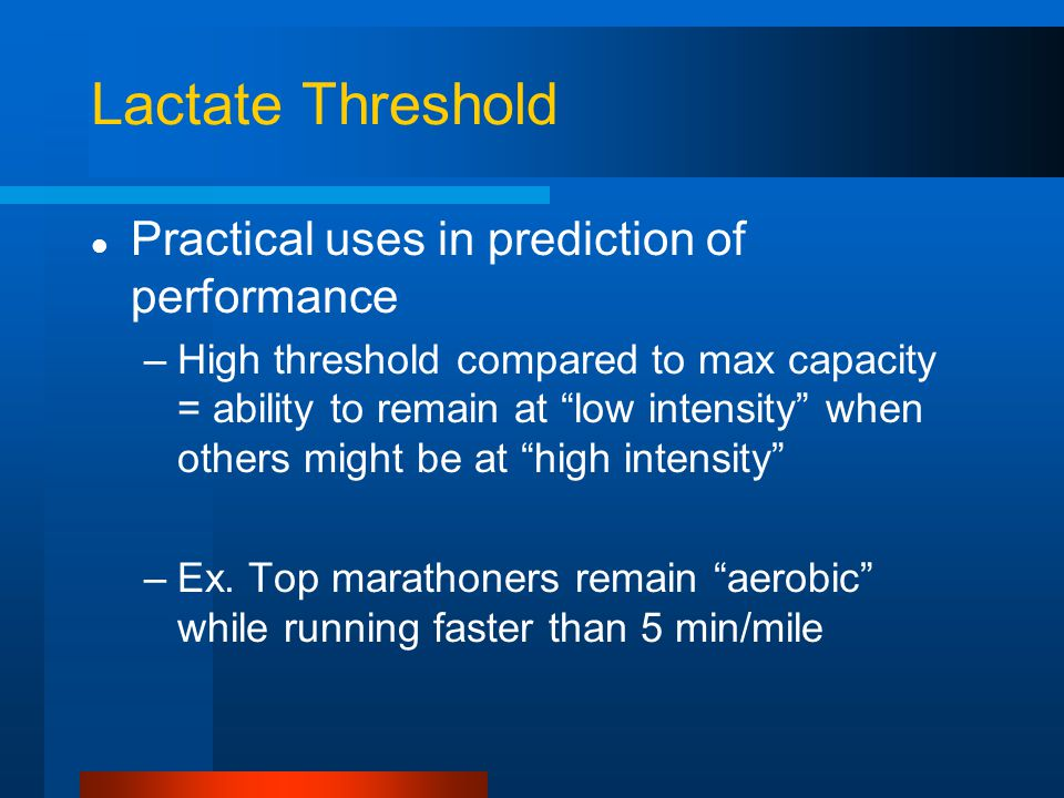 Lactate Threshold Practical uses in prediction of performance