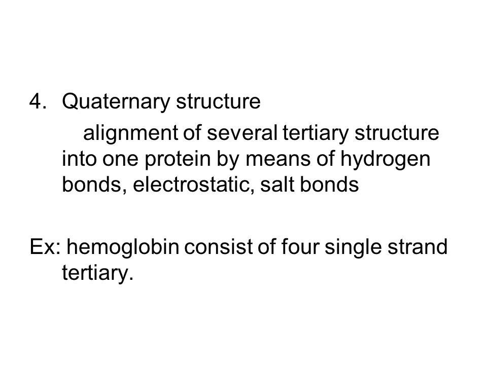 Quaternary structure alignment of several tertiary structure into one protein by means of hydrogen bonds, electrostatic, salt bonds.