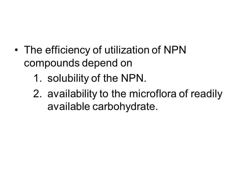 The efficiency of utilization of NPN compounds depend on