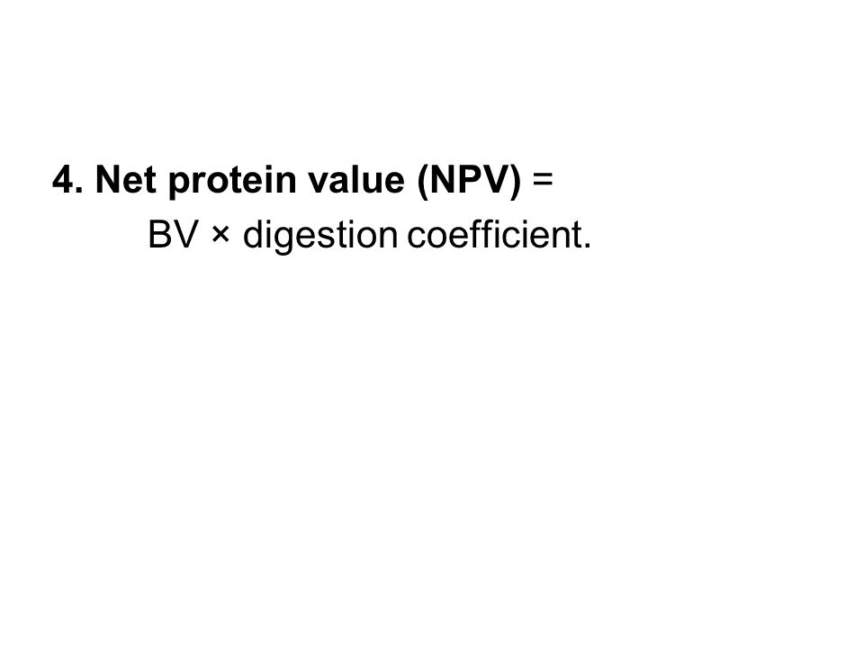 4. Net protein value (NPV) =