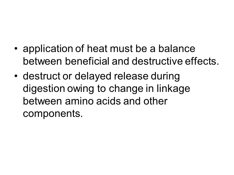 application of heat must be a balance between beneficial and destructive effects.