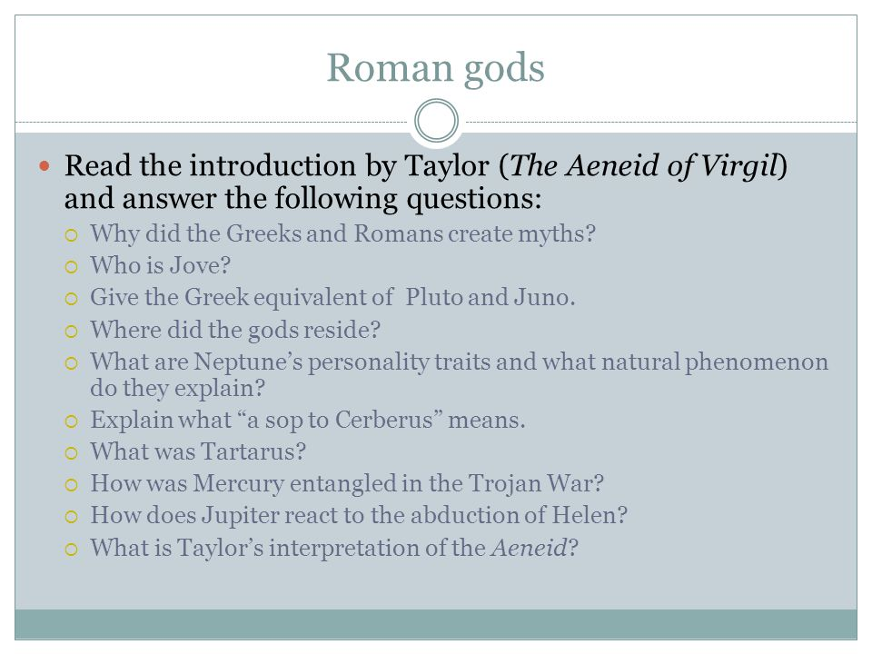 Roman gods Read the introduction by Taylor (The Aeneid of Virgil) and answer the following questions: