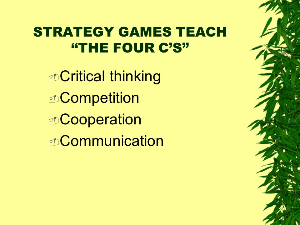 STRATEGY GAMES TEACH THE FOUR C'S