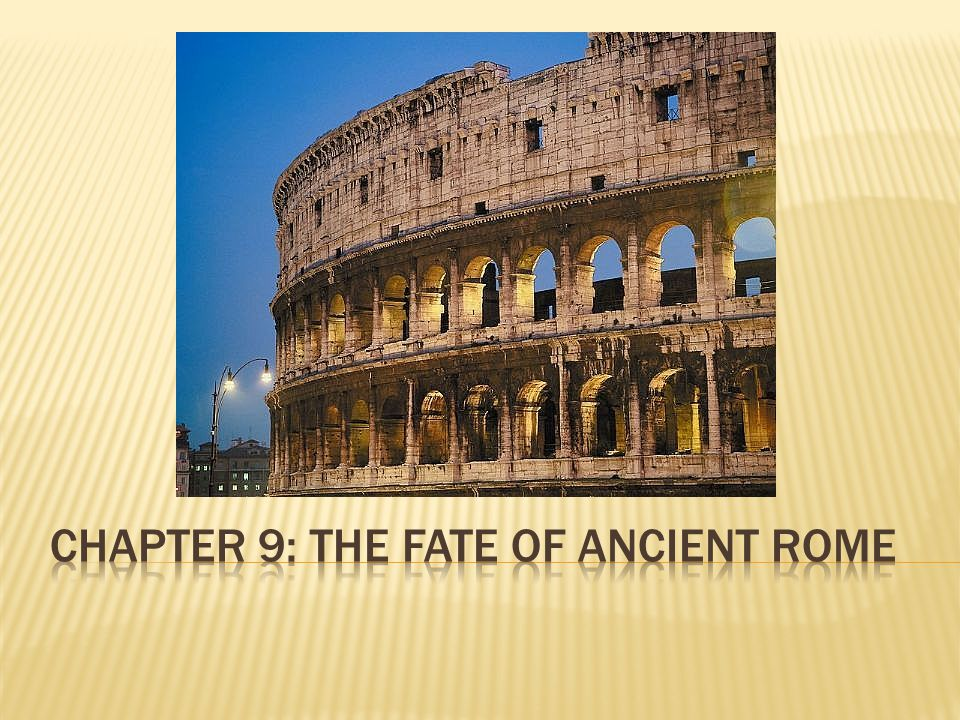 Chapter 9: The Fate of Ancient Rome