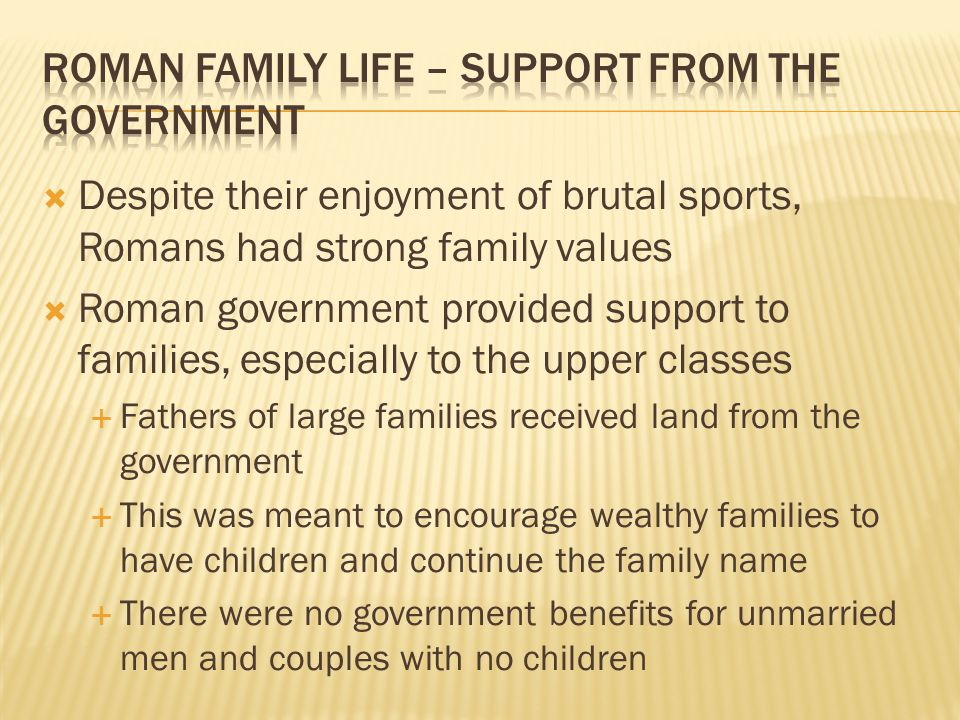 Roman Family Life – Support from the Government