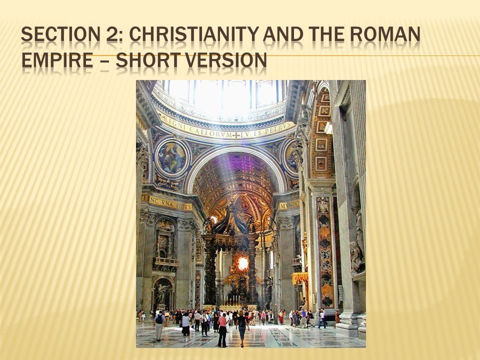 Section 2: Christianity and the Roman Empire – SHORT VERSION