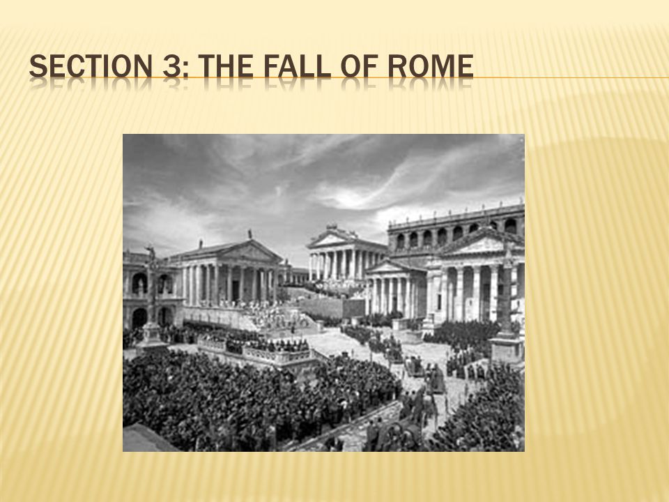 Section 3: The Fall of Rome