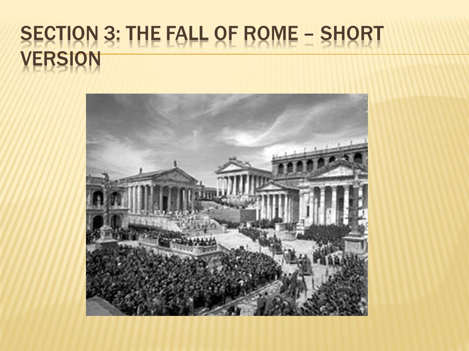 Section 3: The Fall of Rome – Short Version