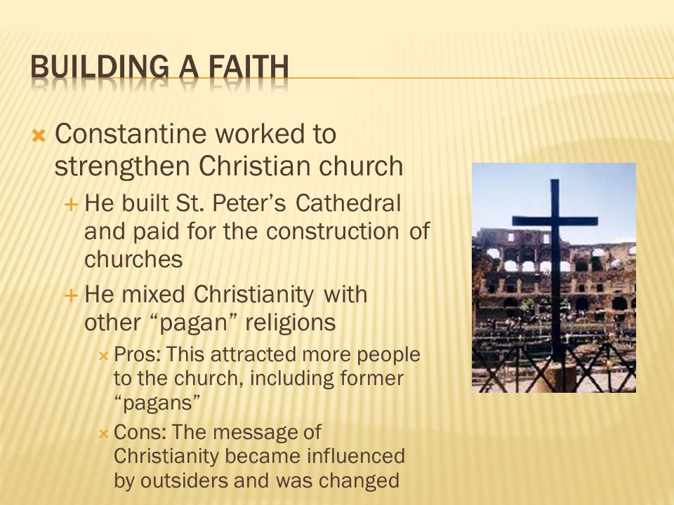 Building a Faith Constantine worked to strengthen Christian church