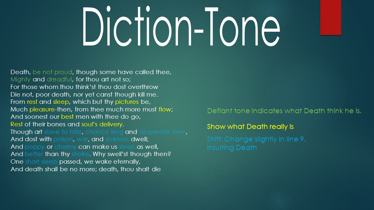 Diction-Tone Defiant tone indicates what Death think he is.