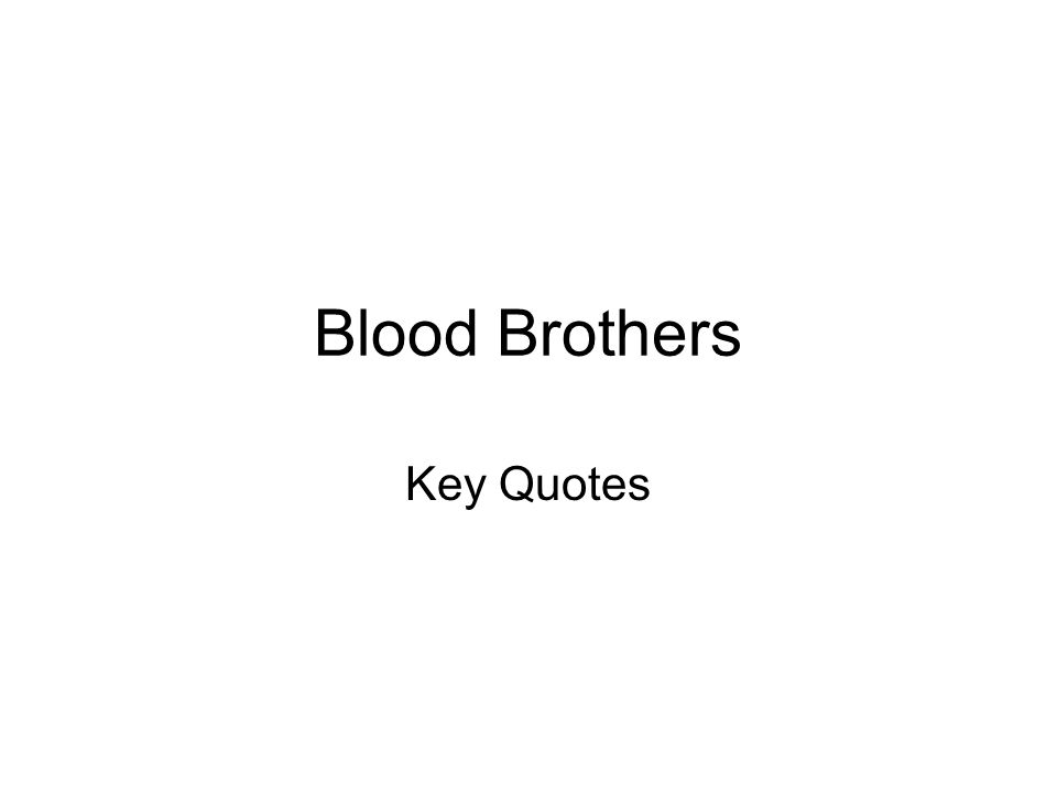 Blood Brothers Key Quotes