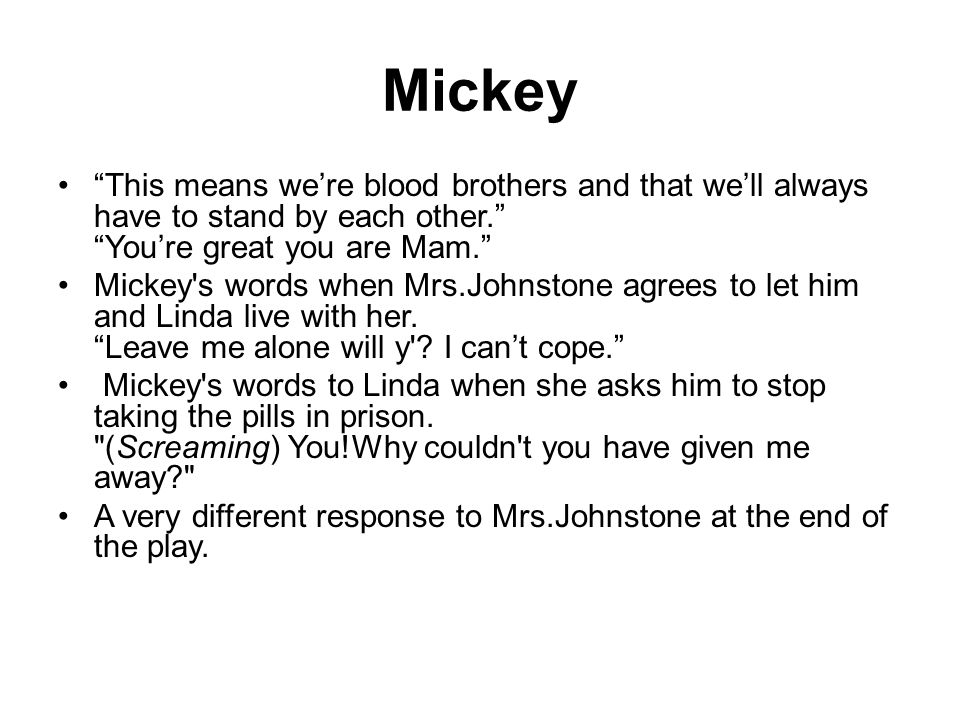 Mickey This means we're blood brothers and that we'll always have to stand by each other. You're great you are Mam.