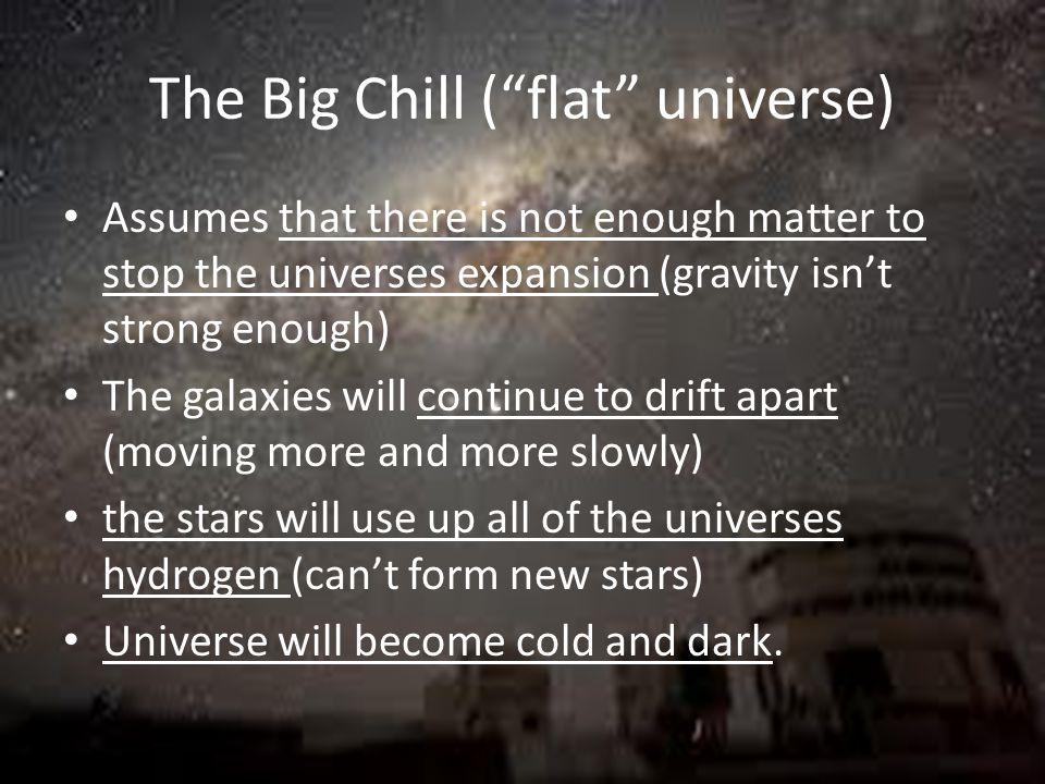 The Big Chill ( flat universe)