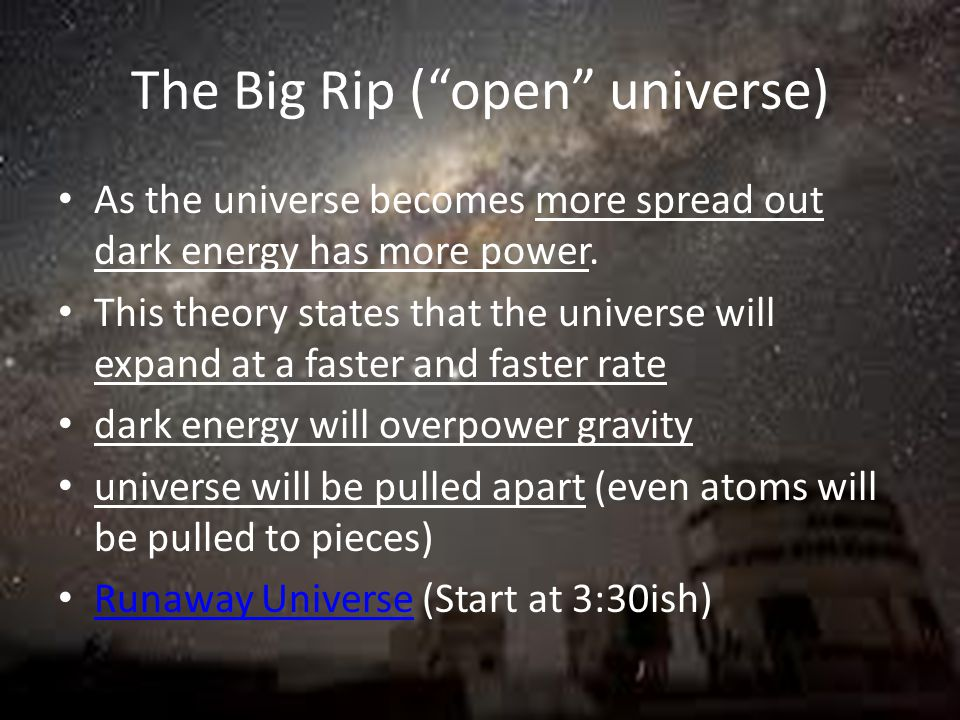 The Big Rip ( open universe)