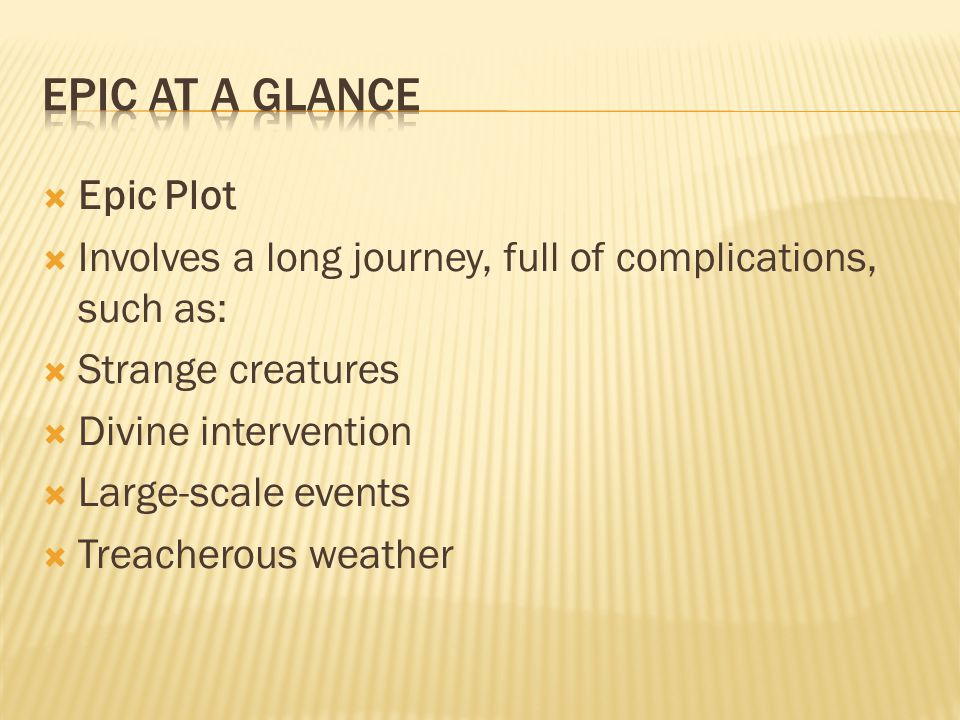 Epic at a glance Epic Plot