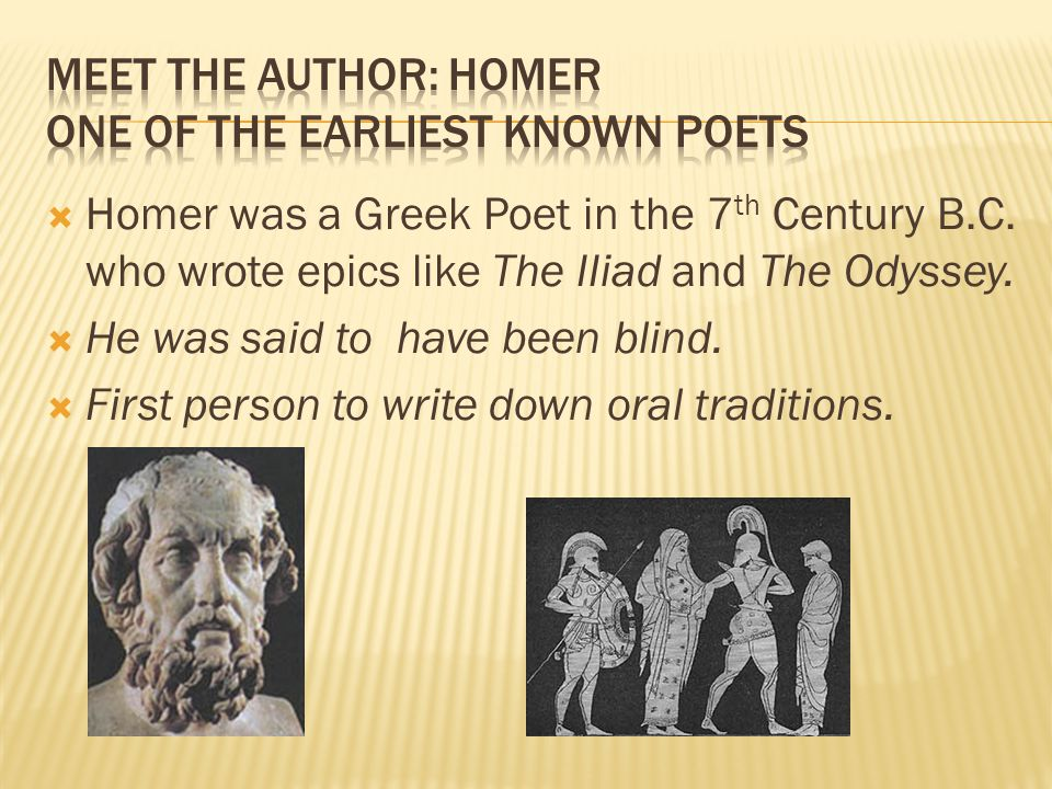 Meet the Author: Homer One of the earliest Known Poets