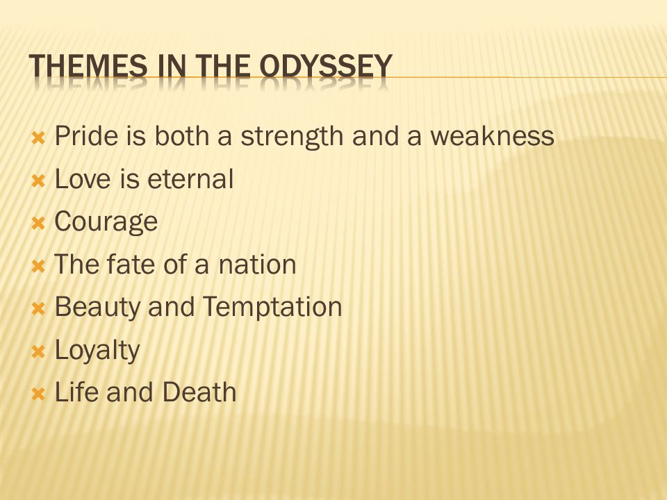 Themes in the Odyssey Pride is both a strength and a weakness