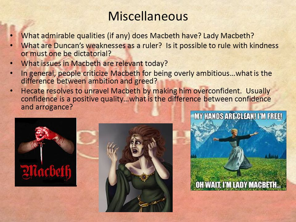 Miscellaneous What admirable qualities (if any) does Macbeth have Lady Macbeth
