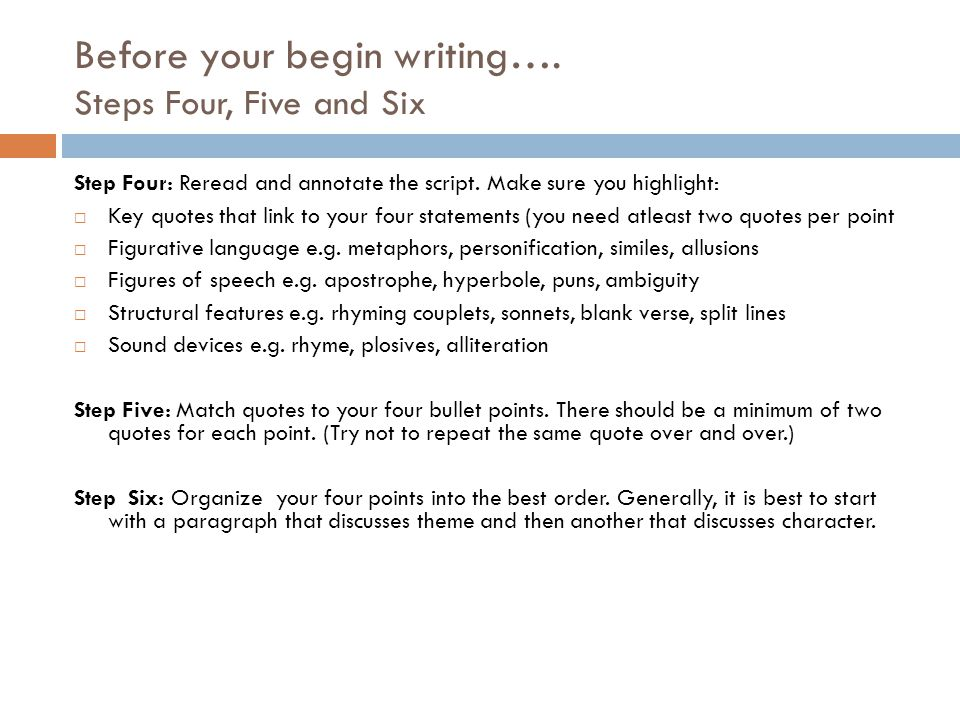 Before your begin writing…. Steps Four, Five and Six